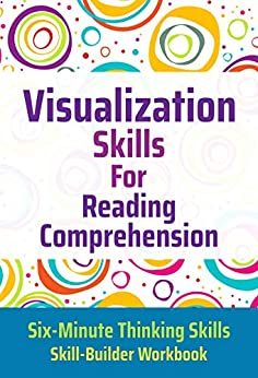 Visualization Skills for Reading Comprehension (Six-Minute Thinking Skills Book 2) by [Toole PhD, Janine]