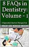 10 FAQs in Dentistry: A Specialist Dentist Perspective (English Edition)