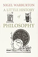 A Little History of Philosophy (Little Histories)