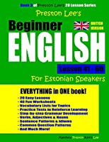 Preston Lee's Beginner English Lesson 41 - 60 for Estonian Speakers (British)