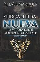 Zurcántida Nueva La Scuola delle Scienze non Svelate: Corso Zaffiro. Libro 1
