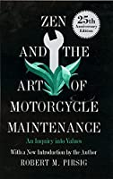 Zen and the Art of Motorcycle Maintenance: An Inquiry into Values by Robert M Pirsig(1974-05-01)