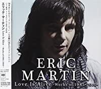 Love Is Alive: Works of 1985 - 2010 by Eric Martin (2010-09-14)