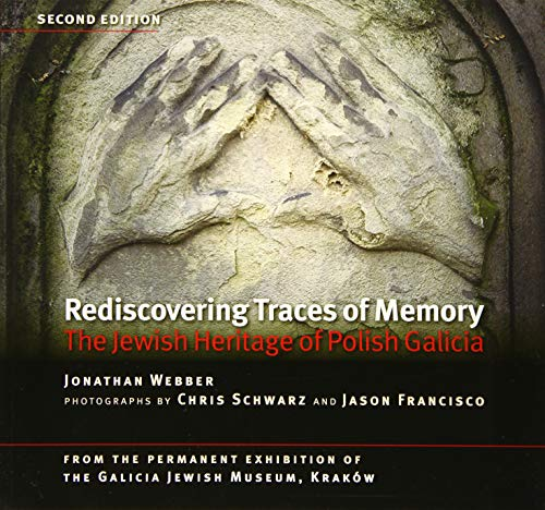 Download Rediscovering Traces of Memory: The Jewish Heritage of Polish Galicia (Littman Library of Jewish Civilization) 1786940876
