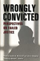 Wrongly Convicted: Perspectives on Failed Justice (Critical Issues in Crime and Society)