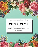 "Planners notebooks and diary 2020 – 2021 Daily Weekly and Monthly Planner: Calendar + Organizer (January 2020 – December 2021) - Personal Pocket Planner Notebook for Work, School or Home 8"" x 10"""