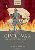 Civil War in Central Europe 1918-1921: The Reconstruction of Poland (Greater War)
