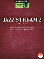 STAGEA・EL ジャズシリーズ 5-3級 JAZZ STREAM(ジャズ・ストリーム)2