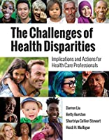 The Challenges of Health Disparities: Implications and Actions for Health Care Administration