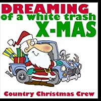 Dreaming of a White Trash X-Mas [並行輸入品]