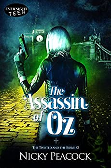 The Assassin of Oz (The Twisted and the Brave Book 2) by [Peacock, Nicky]