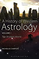 A History of Western Astrology: The Ancient and Classical Worlds