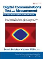 Digital Communications Test and Measurement: High-Speed Physical Layer Characterization (paperback) (Prentice Hall Modern Semiconductor Design Series: Prentice Hall Signal Integrity Library)