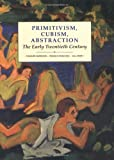 Cover of Primitivism, Cubism, Abstraction: The Early Twentieth Century