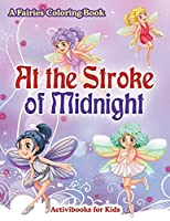 At the Stroke of Midnight: A Fairies Coloring Book