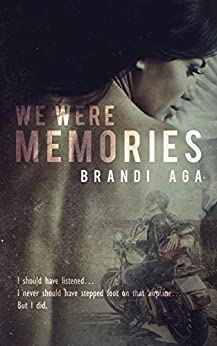 We Were Memories by [Aga, Brandi]