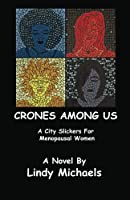 Crones Among Us: A City Slickers for Menopausal Women