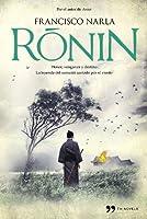 Ronin : honor, venganza y destino : la leyenda del samurái azotado por el viento