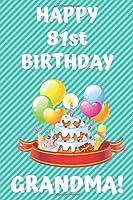 HAPPY 81st BIRTHDAY GRANDMA!