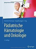 Paediatrische Haematologie und Onkologie (Springer Reference Medizin)