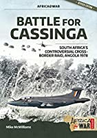 Battle for Cassinga: South Africa's Controversial Cross-Border Raid, Angola 1978 (Africa at War)