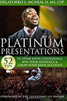 Platinum Presentations: 52 Tips To Speak With Confidence Win Your Audience & Grow Your Bank Account [並行輸入品]