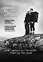 Brown Willy [DVD]