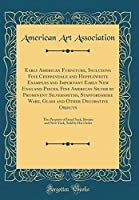 Early American Furniture, Including Fine Chippendale and Hepplewhite Examples and Important Early New England Pieces, Fine American Silver by Prominent Silversmiths, Staffordshire Ware, Glass and Other Decorative Objects: The Property of Israel Sack, Bost