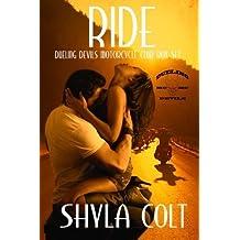 Ride: Dueling Devils M.C. Boset by Shyla Colt (2014-11-20)