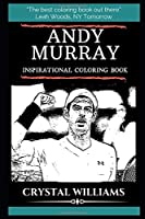 Andy Murray Inspirational Coloring Book (Andy Murray Coloring Books)