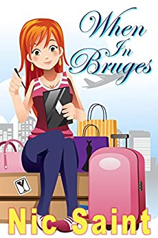 When in Bruges (Humorous Romantic Mystery) by [Saint, Nic]