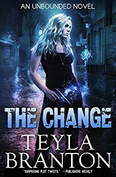 The Change (Unbounded Series Book 1) by [Branton, Teyla]
