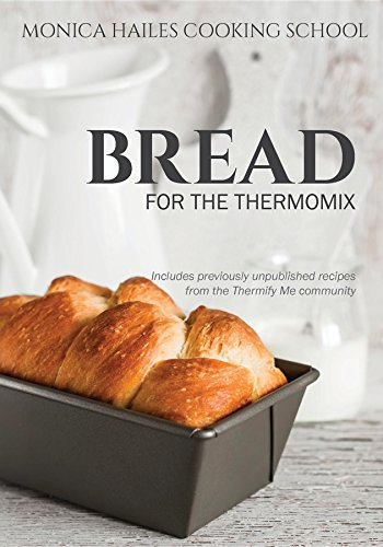 Monica hailes cooking school bread for the thermomix ebook monica monica hailes cooking school bread for the thermomix by hailes monica fandeluxe Images