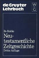 Neutestamentliche Zeitgeschichte: Die Biblische Welt Von 500 V. Chr. Bis 100 N. Chr (de Gruyter Lehrbuch)