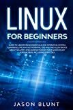 LINUX FOR BEGINNERS: Guide to understand essentials and operating system, command line and networking. Tips and tricks about basics of security and administration ... Including exercises (English Edition)