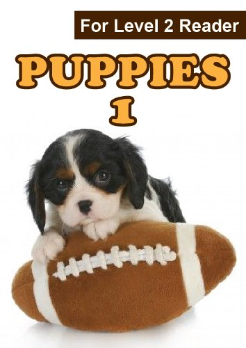 Puppies Volume 1 (Easy Reader Series) for Level 2 Reader