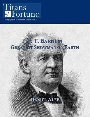 P.T. Barnum: Greatest Showman on Earth (English Edition)