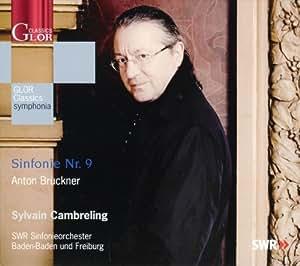 ブルックナー:交響曲第9番 (Anton Bruckner : Sinfonie Nr.9 / Sylvain Cambreling, SWR Sinfonieorchester, Baden-Baden und Freiburg) [Import] [輸入盤・日本語解説書付]
