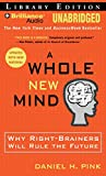 A Whole New Mind: Why Right-brainers Will Rule the Future Library Edition