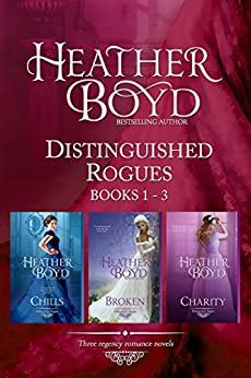 Distinguished Rogues Book 1-3: Chills, Broken, Charity by [Boyd, Heather]