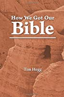 How We Got Our Bible: A Course on Biblical Introduction