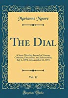 The Dial, Vol. 17: A Semi-Monthly Journal of Literary Criticism, Discussion, and Information; July 1, 1894, to December 16, 1894 (Classic Reprint)