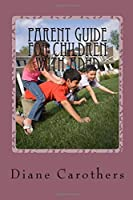 Parent Guide for Children with ADHD [並行輸入品]