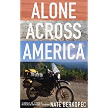 Alone Across America: 10,000 Miles and 22 States of Motorcycling on America's Backroads