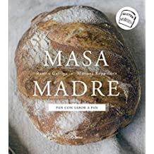 Masa madre: Pan con sabor a pan (Spanish Edition)