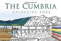 The Cumbria Colouring Book: Past & Present (Past & Present Colouring Books)