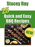 25 Quick &Easy BBQ Recipes (English Edition)