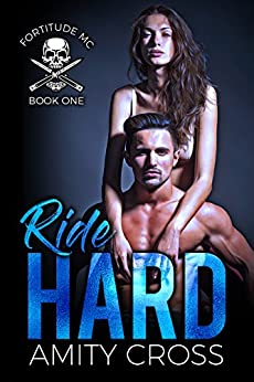 Ride Hard (Fortitude MC Book 1) by [Cross, Amity]