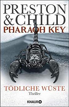 Pharaoh Key - Tödliche Wüste: Thriller (Ein Fall für Gideon Crew 5) (German Edition) by [Preston, Douglas, Child, Lincoln]