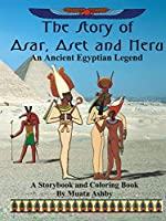 The Story of Asar, Aset and Heru: An Ancient Egyptian Legend